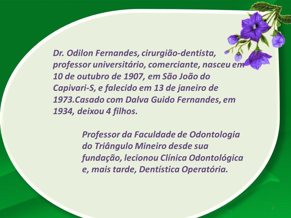 Dr. Odilon Fernandes, cirurgião-dentista, professor universitário, comerciante, nasceu em 10 de outubro de 1907, em São João do Capivari-S, e falecido em 13 de janeiro de 1973.Casado com Dalva Guido Fernandes, em 1934, deixou 4 filhos.