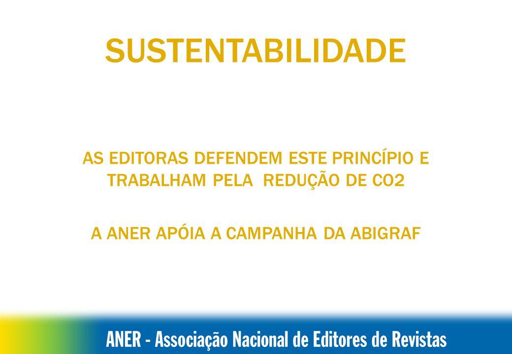 SUSTENTABILIDADE AS EDITORAS DEFENDEM ESTE PRINCÍPIO E TRABALHAM PELA REDUÇÃO DE CO2.