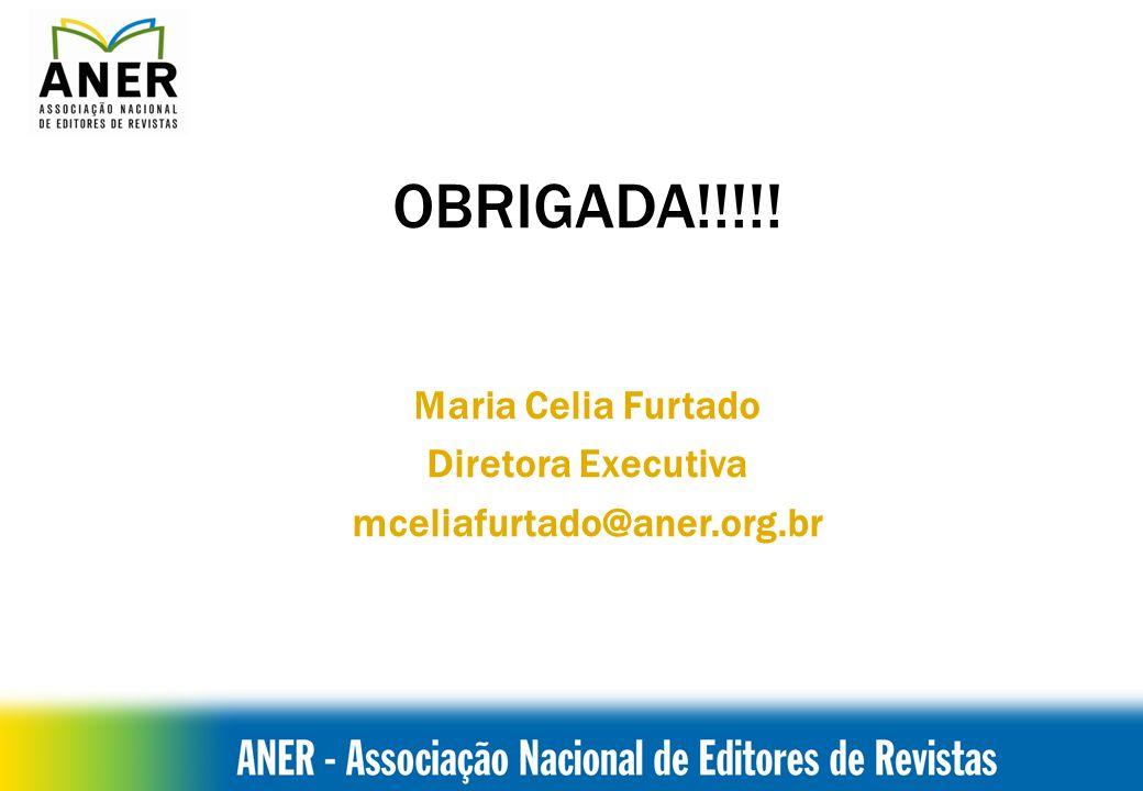 OBRIGADA!!!!! Maria Celia Furtado Diretora Executiva