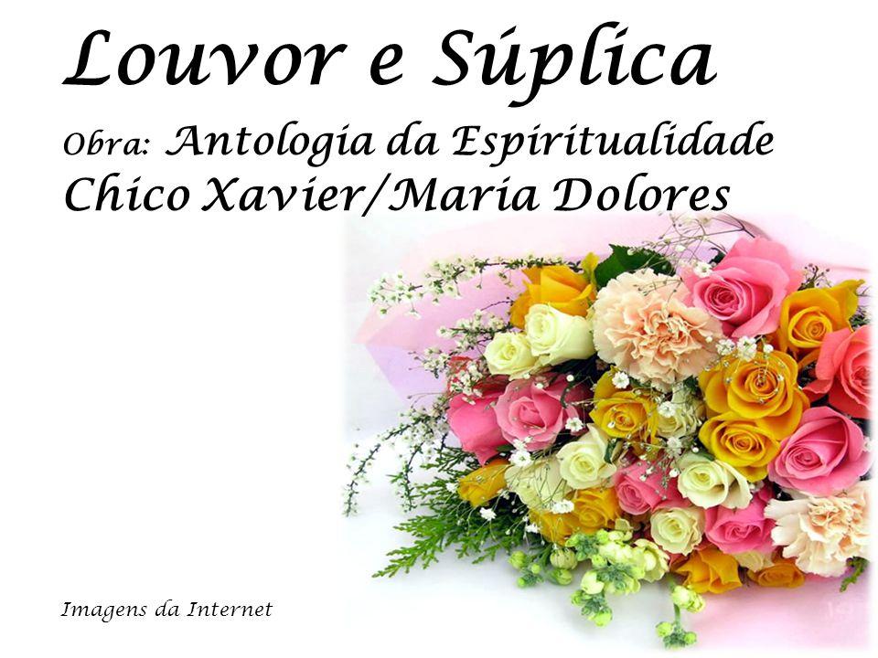 Louvor e Súplica Chico Xavier/Maria Dolores