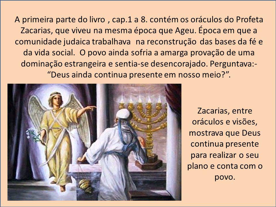A primeira parte do livro , cap. 1 a 8