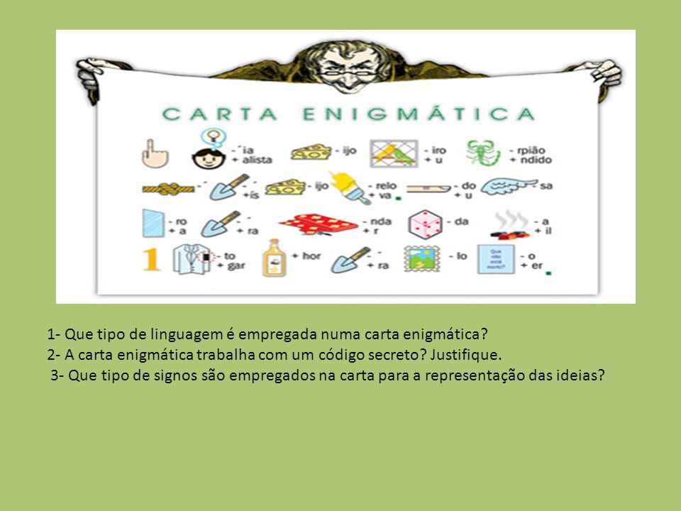 1- Que tipo de linguagem é empregada numa carta enigmática