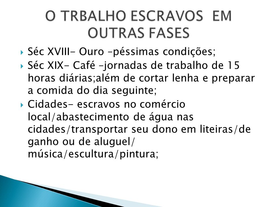 O TRBALHO ESCRAVOS EM OUTRAS FASES