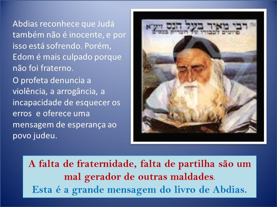 Esta é a grande mensagem do livro de Abdias.