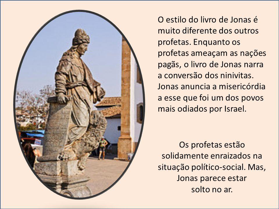 O estilo do livro de Jonas é muito diferente dos outros profetas