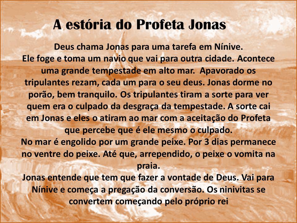 Deus chama Jonas para uma tarefa em Nínive.