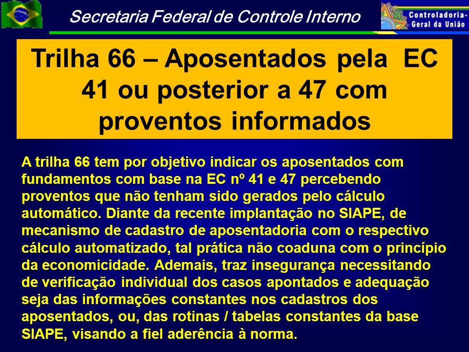 Trilha 66 – Aposentados pela EC 41 ou posterior a 47 com proventos informados