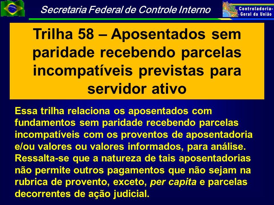 Trilha 58 – Aposentados sem paridade recebendo parcelas incompatíveis previstas para servidor ativo