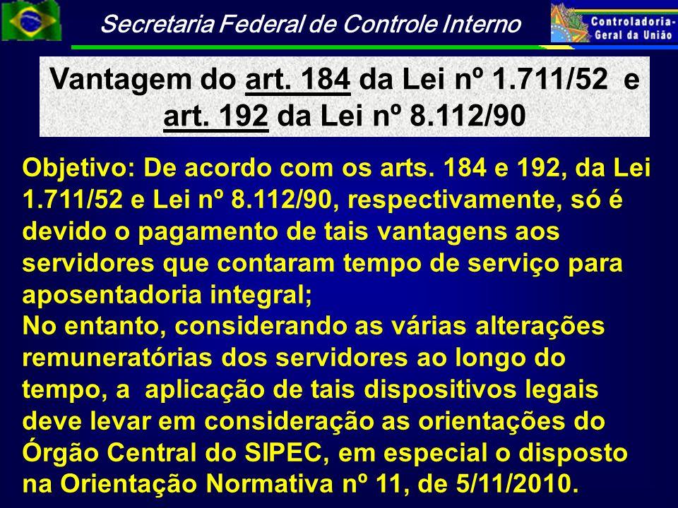 Vantagem do art. 184 da Lei nº 1.711/52 e art. 192 da Lei nº 8.112/90