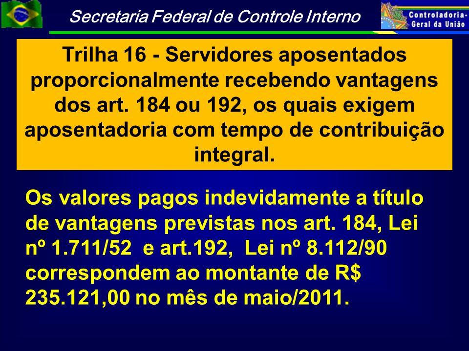 Trilha 16 - Servidores aposentados proporcionalmente recebendo vantagens dos art. 184 ou 192, os quais exigem aposentadoria com tempo de contribuição integral.