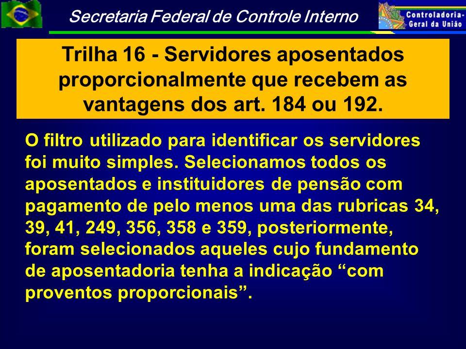 Trilha 16 - Servidores aposentados proporcionalmente que recebem as vantagens dos art. 184 ou 192.