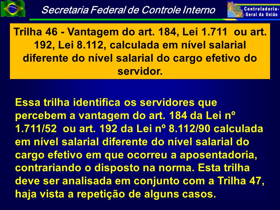 Trilha 46 - Vantagem do art. 184, Lei 1. 711 ou art. 192, Lei 8