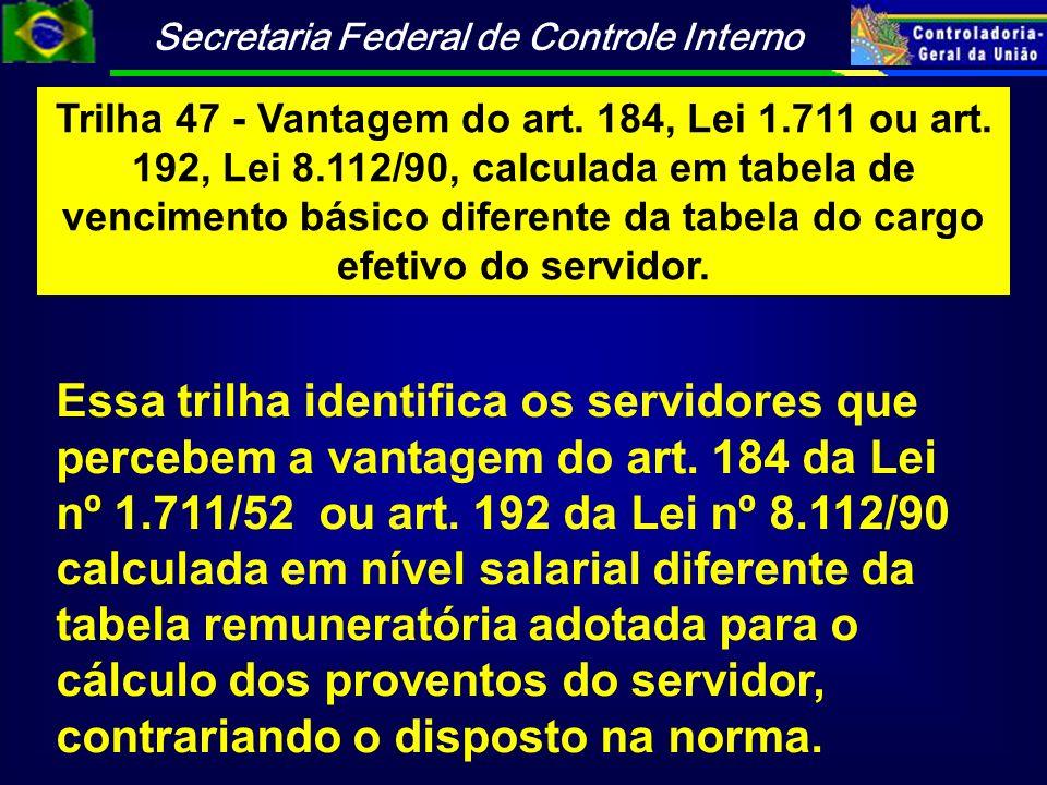 Trilha 47 - Vantagem do art. 184, Lei 1. 711 ou art. 192, Lei 8