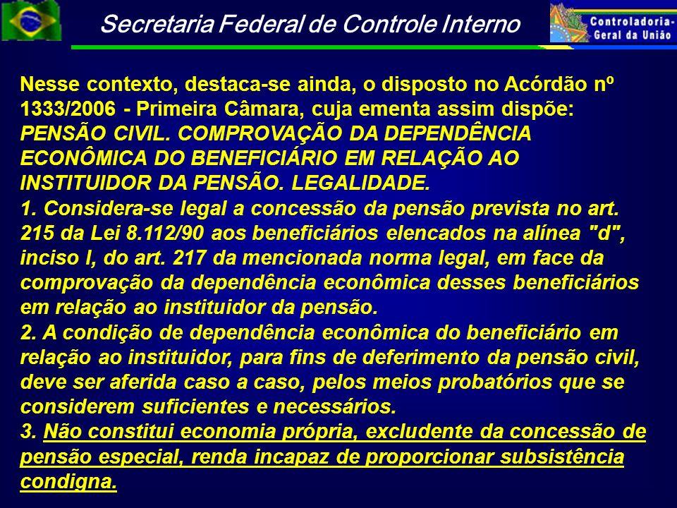 Nesse contexto, destaca-se ainda, o disposto no Acórdão nº 1333/2006 - Primeira Câmara, cuja ementa assim dispõe: