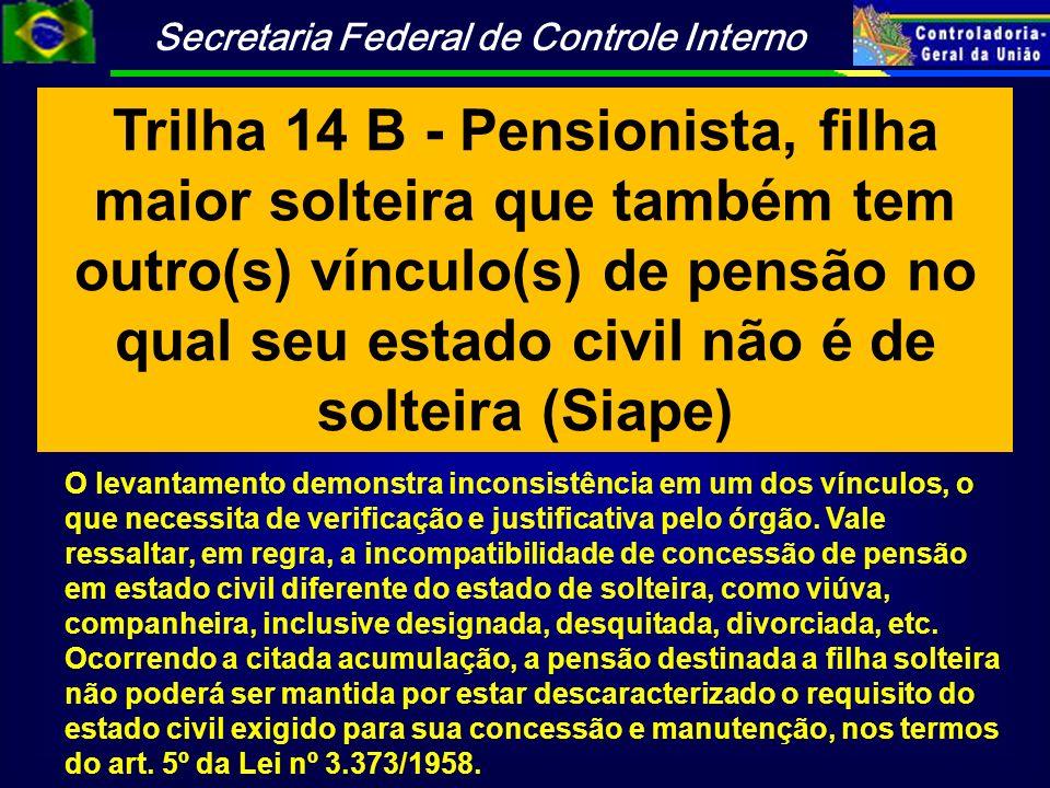 Trilha 14 B - Pensionista, filha maior solteira que também tem outro(s) vínculo(s) de pensão no qual seu estado civil não é de solteira (Siape)