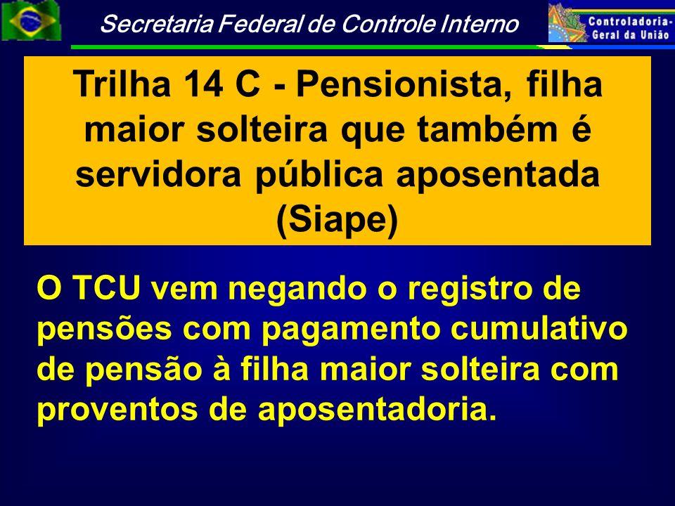Trilha 14 C - Pensionista, filha maior solteira que também é servidora pública aposentada (Siape)