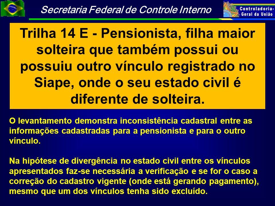 Trilha 14 E - Pensionista, filha maior solteira que também possui ou possuiu outro vínculo registrado no Siape, onde o seu estado civil é diferente de solteira.