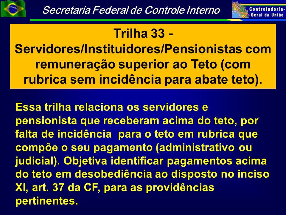 Trilha 33 - Servidores/Instituidores/Pensionistas com remuneração superior ao Teto (com rubrica sem incidência para abate teto).