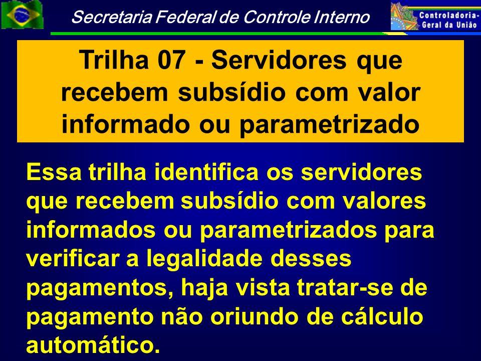 Trilha 07 - Servidores que recebem subsídio com valor informado ou parametrizado
