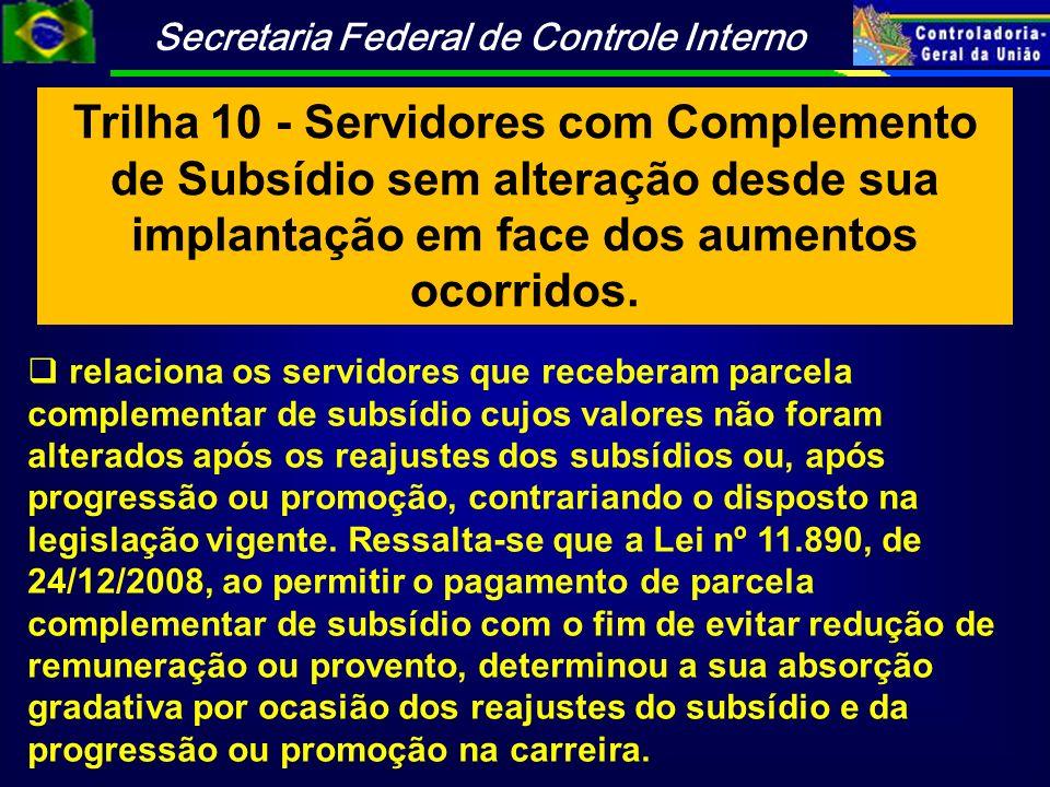 Trilha 10 - Servidores com Complemento de Subsídio sem alteração desde sua implantação em face dos aumentos ocorridos.