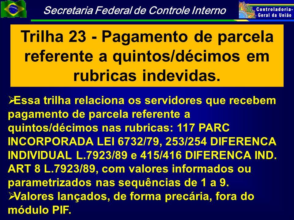 Trilha 23 - Pagamento de parcela referente a quintos/décimos em rubricas indevidas.