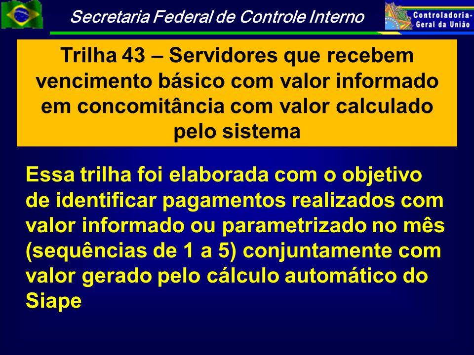 Trilha 43 – Servidores que recebem vencimento básico com valor informado em concomitância com valor calculado pelo sistema