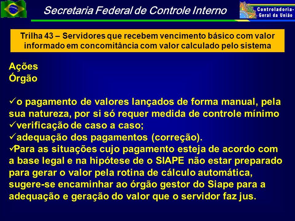verificação de caso a caso; adequação dos pagamentos (correção).