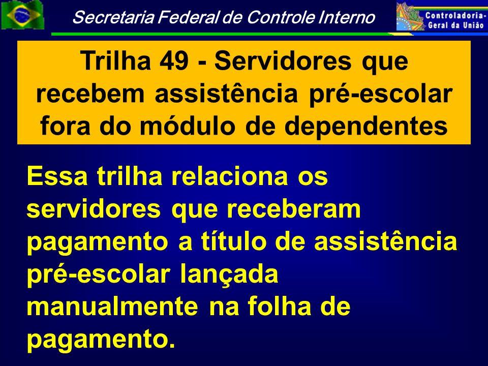 Trilha 49 - Servidores que recebem assistência pré-escolar fora do módulo de dependentes