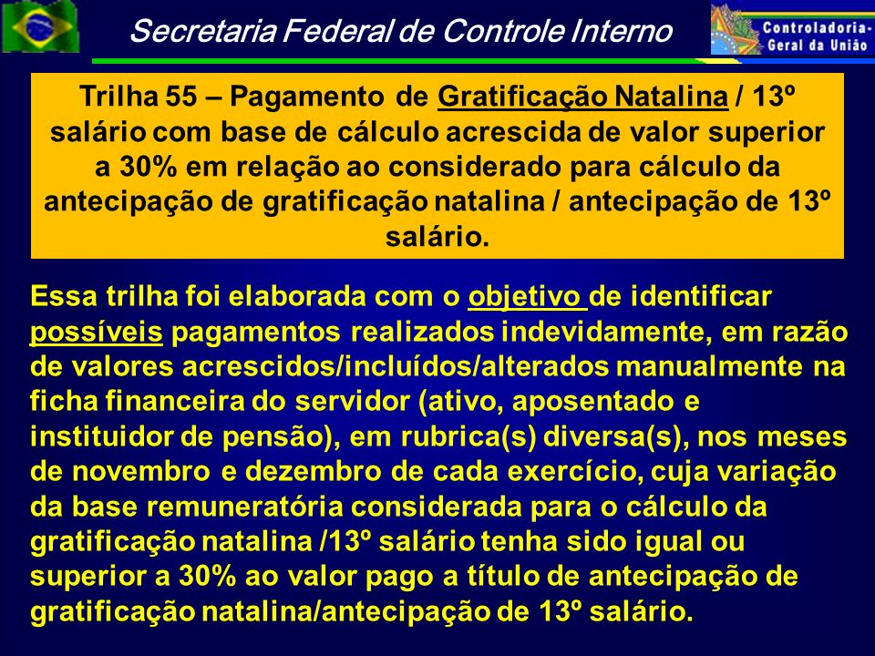 Trilha 55 – Pagamento de Gratificação Natalina / 13º salário com base de cálculo acrescida de valor superior a 30% em relação ao considerado para cálculo da antecipação de gratificação natalina / antecipação de 13º salário.