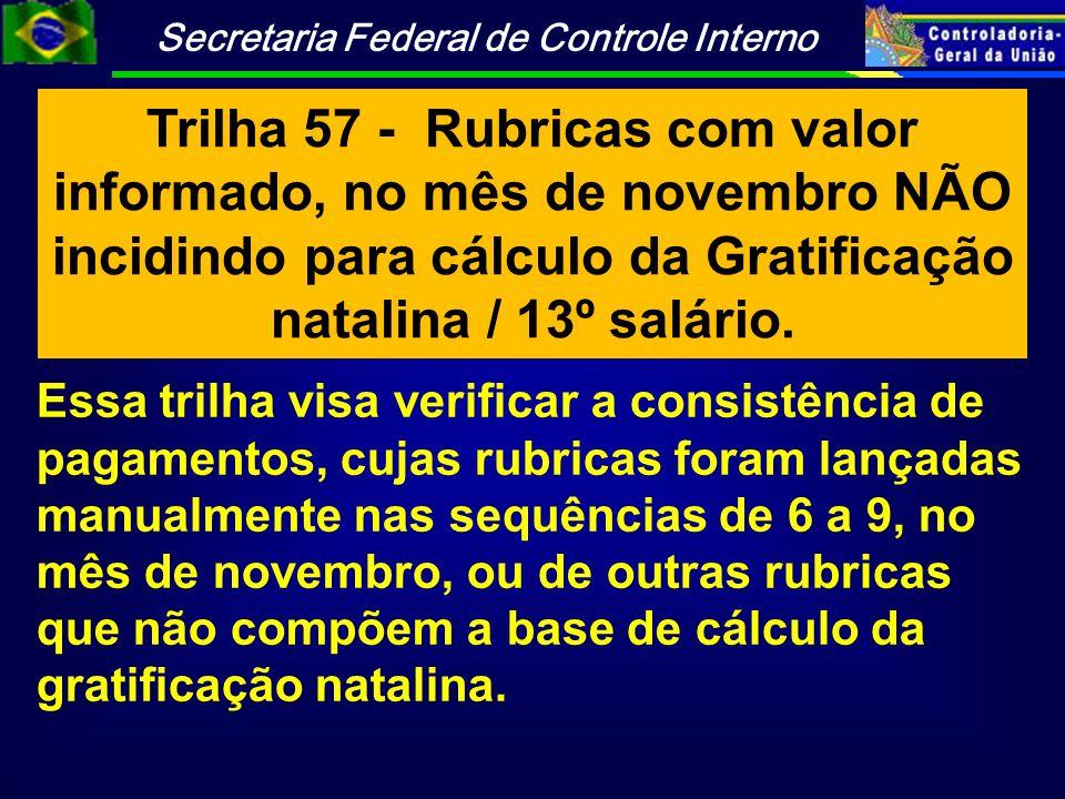 Trilha 57 - Rubricas com valor informado, no mês de novembro NÃO incidindo para cálculo da Gratificação natalina / 13º salário.