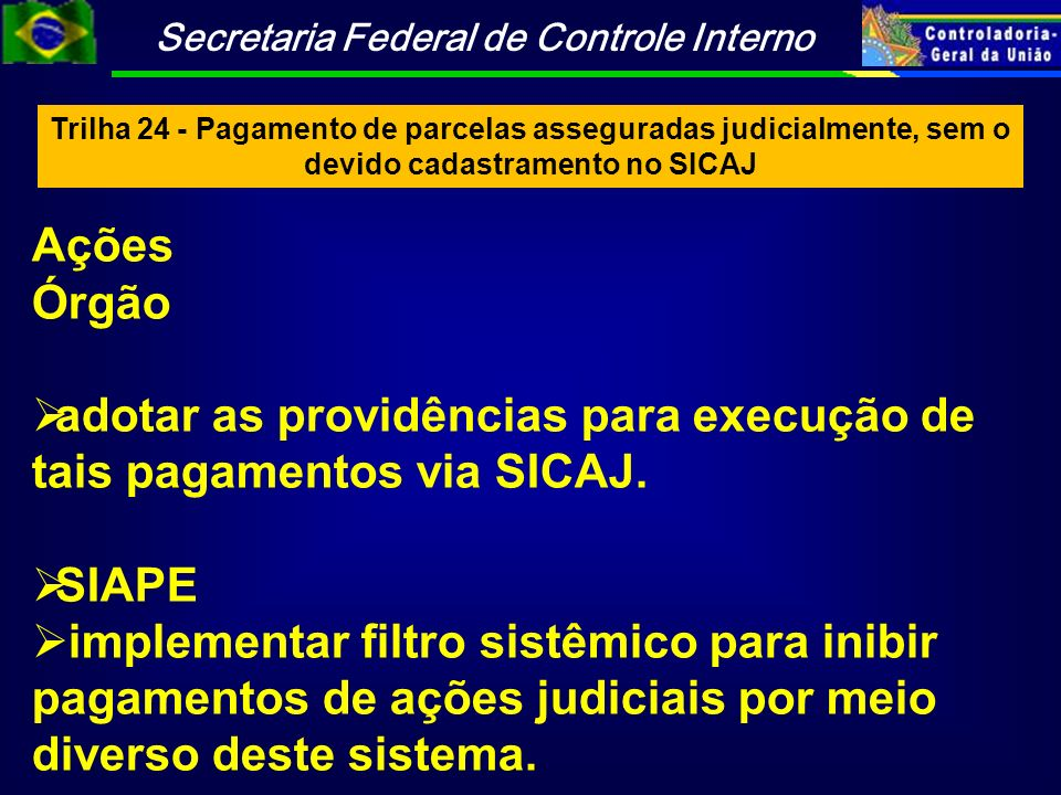adotar as providências para execução de tais pagamentos via SICAJ.