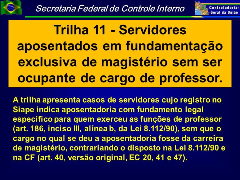 Trilha 11 - Servidores aposentados em fundamentação exclusiva de magistério sem ser ocupante de cargo de professor.