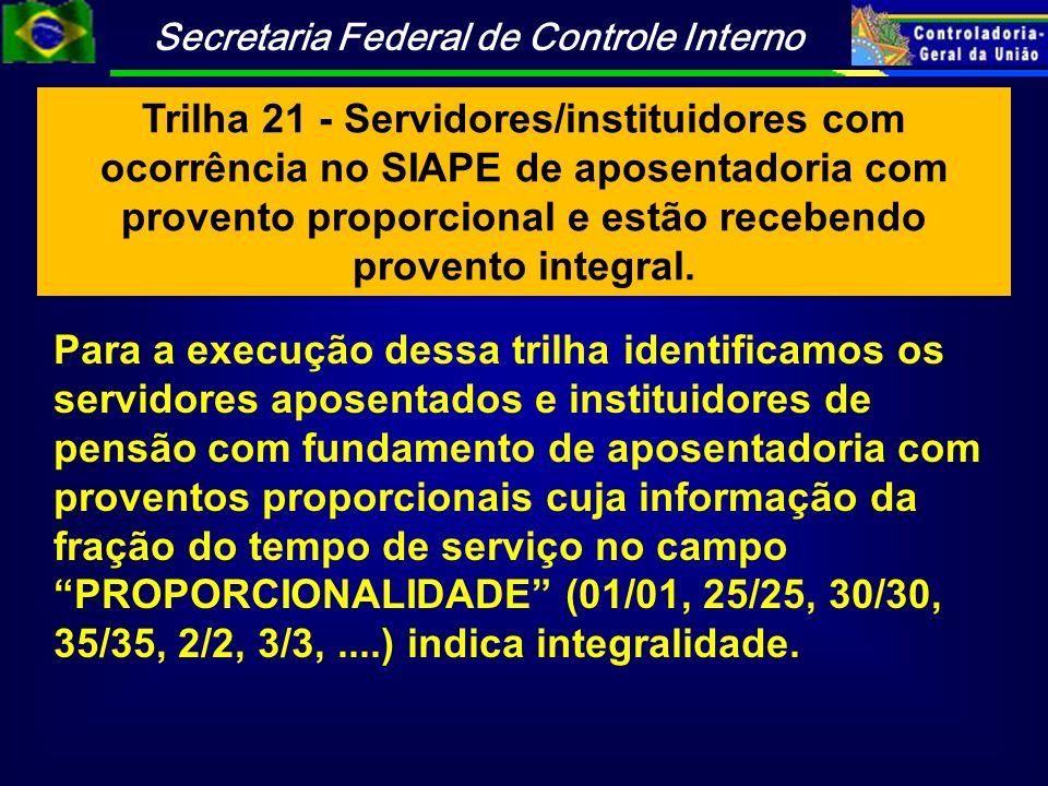 Trilha 21 - Servidores/instituidores com ocorrência no SIAPE de aposentadoria com provento proporcional e estão recebendo provento integral.