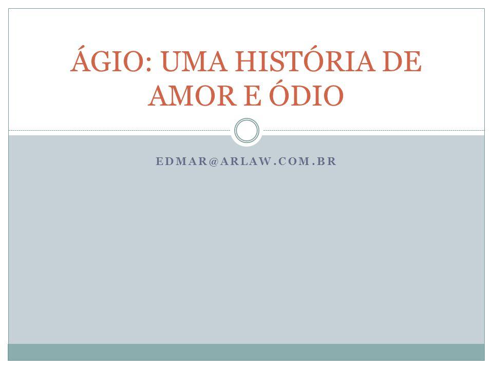 ÁGIO: UMA HISTÓRIA DE AMOR E ÓDIO