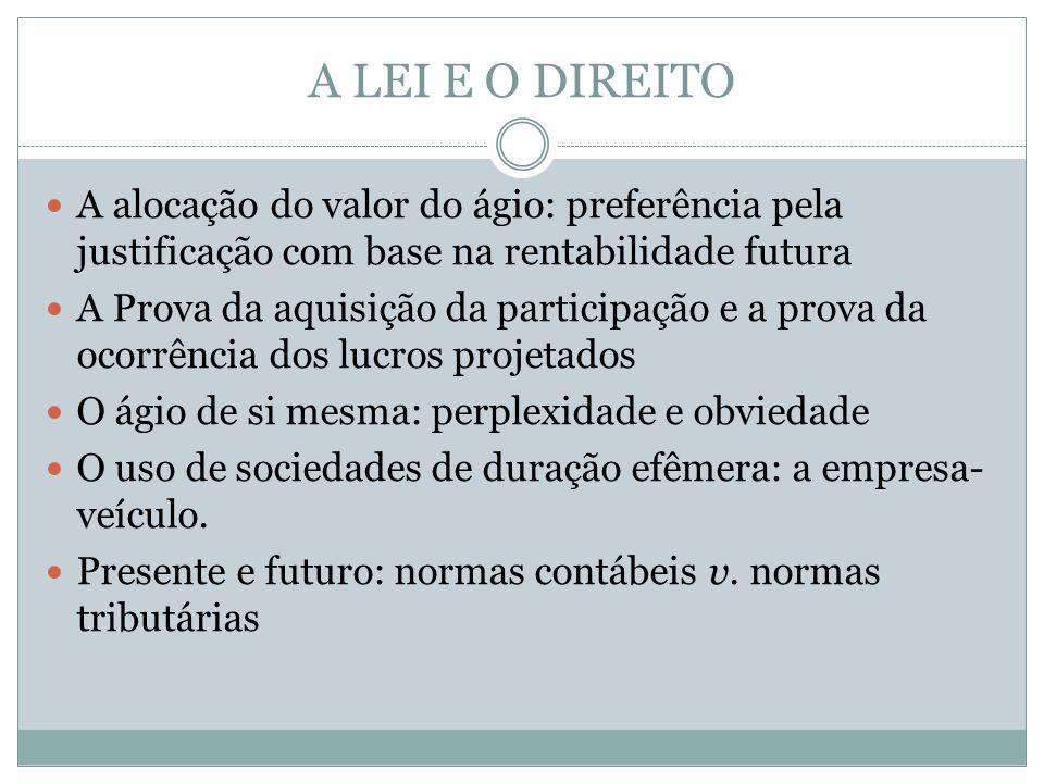 A LEI E O DIREITO A alocação do valor do ágio: preferência pela justificação com base na rentabilidade futura.