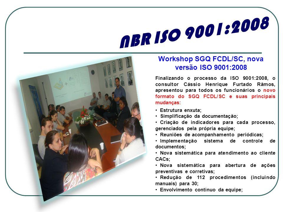 Workshop SGQ FCDL/SC, nova versão ISO 9001:2008