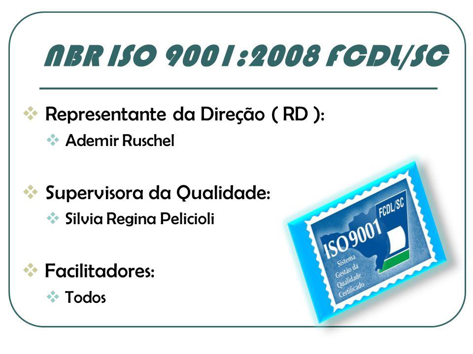 NBR ISO 9001:2008 FCDL/SC Representante da Direção ( RD ):