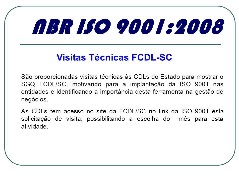 NBR ISO 9001:2008 Visitas Técnicas FCDL-SC