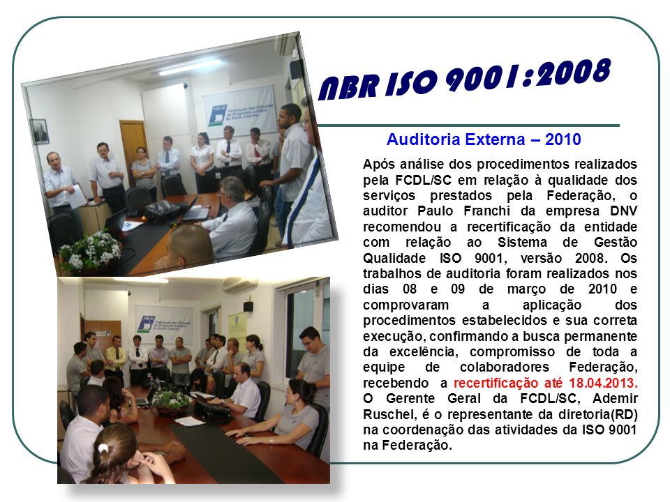 NBR ISO 9001:2008 Auditoria Externa – 2010