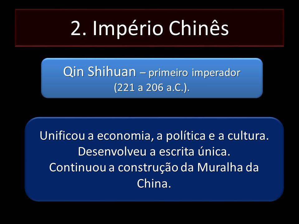 2. Império Chinês Qin Shihuan – primeiro imperador
