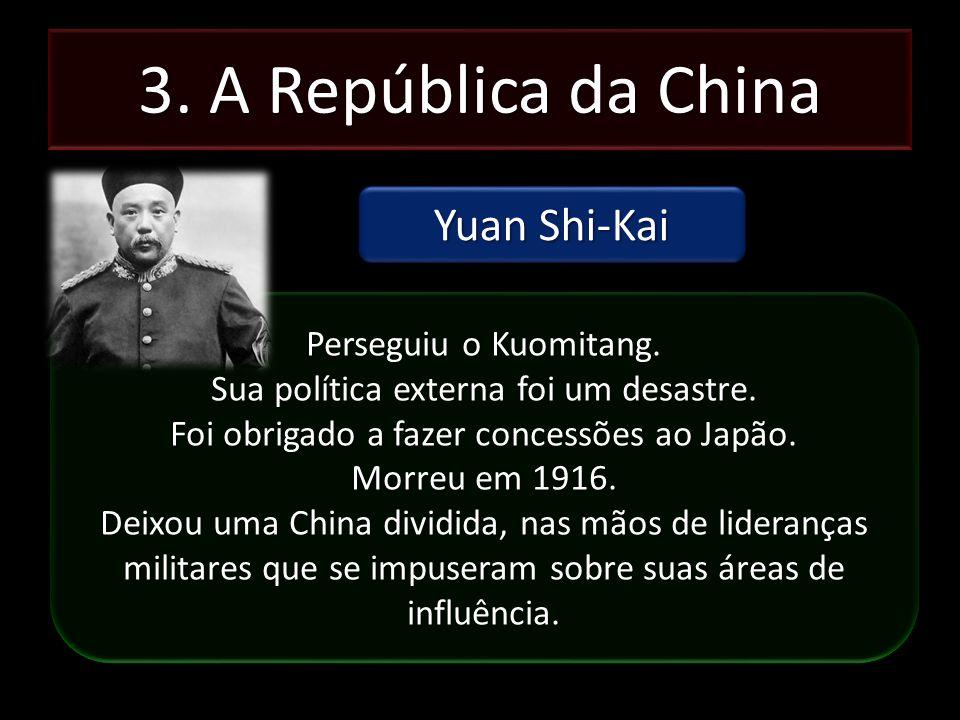 3. A República da China Yuan Shi-Kai Perseguiu o Kuomitang.