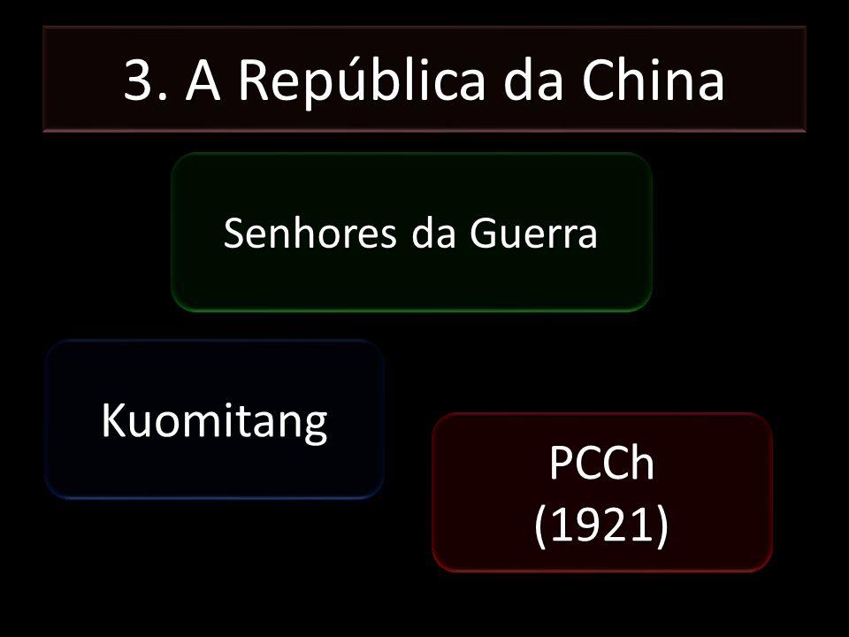 3. A República da China Senhores da Guerra Kuomitang PCCh (1921)