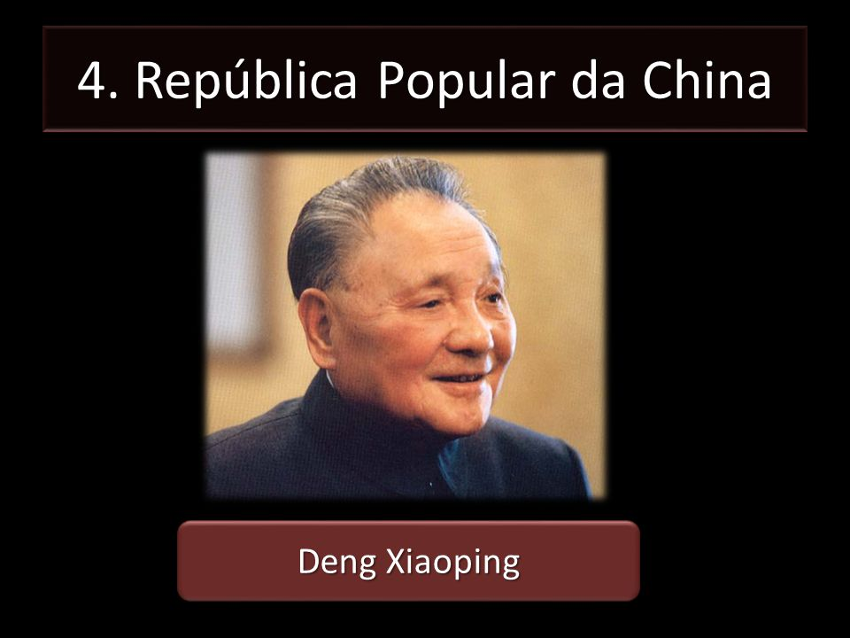 4. República Popular da China