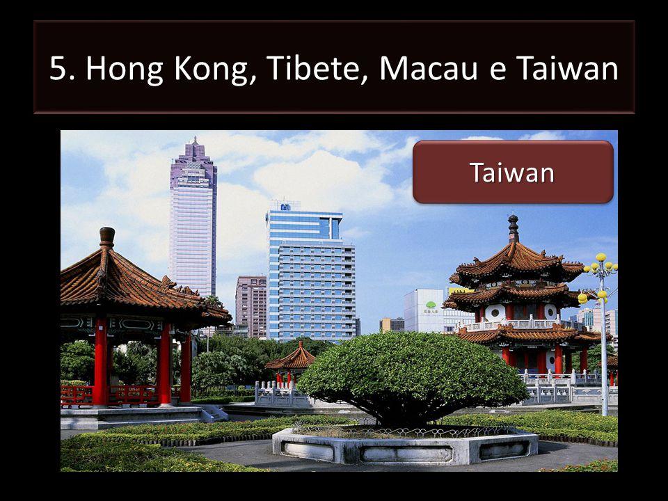 5. Hong Kong, Tibete, Macau e Taiwan