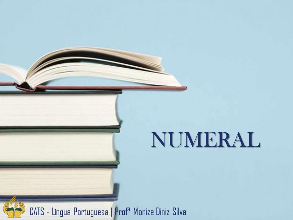 NUMERAL CATS - Língua Portuguesa | Profª Monize Diniz Silva