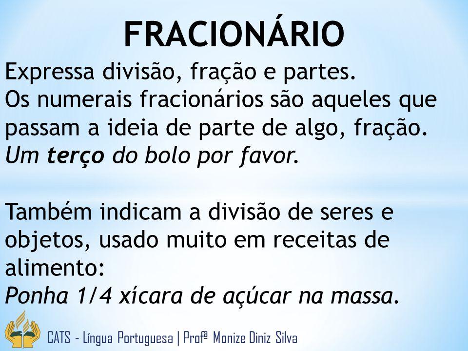 FRACIONÁRIO Expressa divisão, fração e partes.
