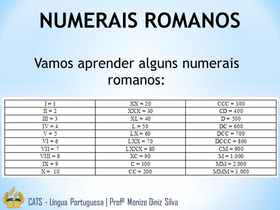 Vamos aprender alguns numerais romanos: