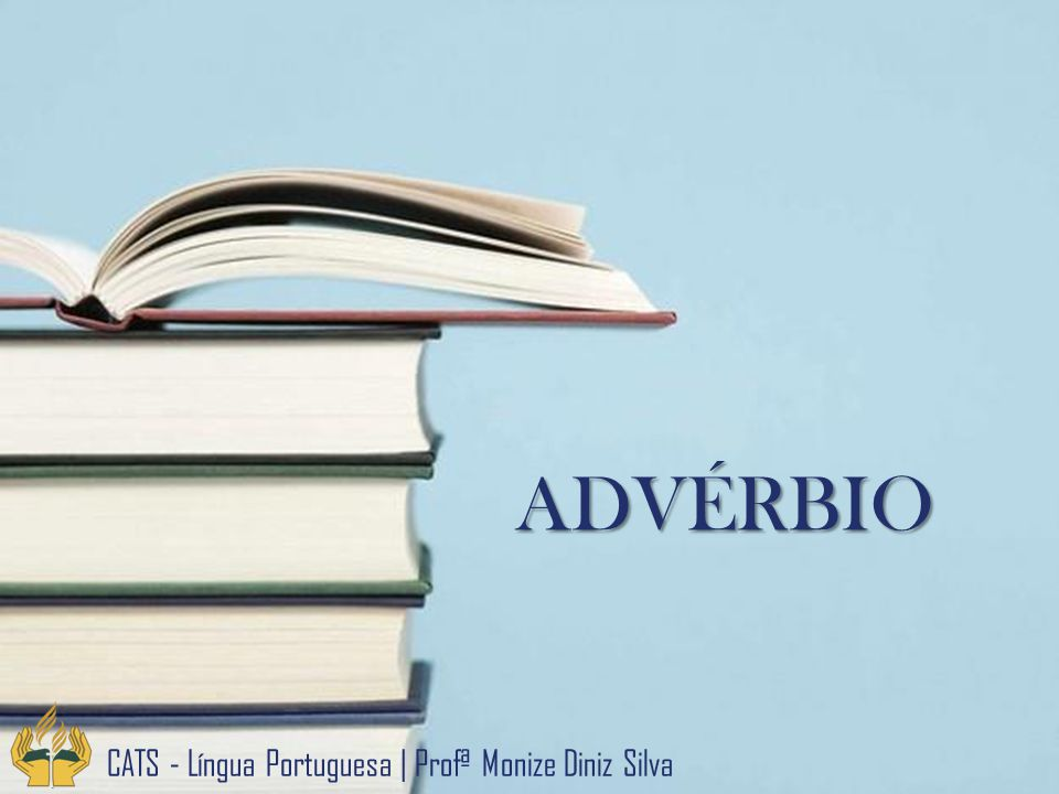ADVÉRBIO CATS - Língua Portuguesa | Profª Monize Diniz Silva