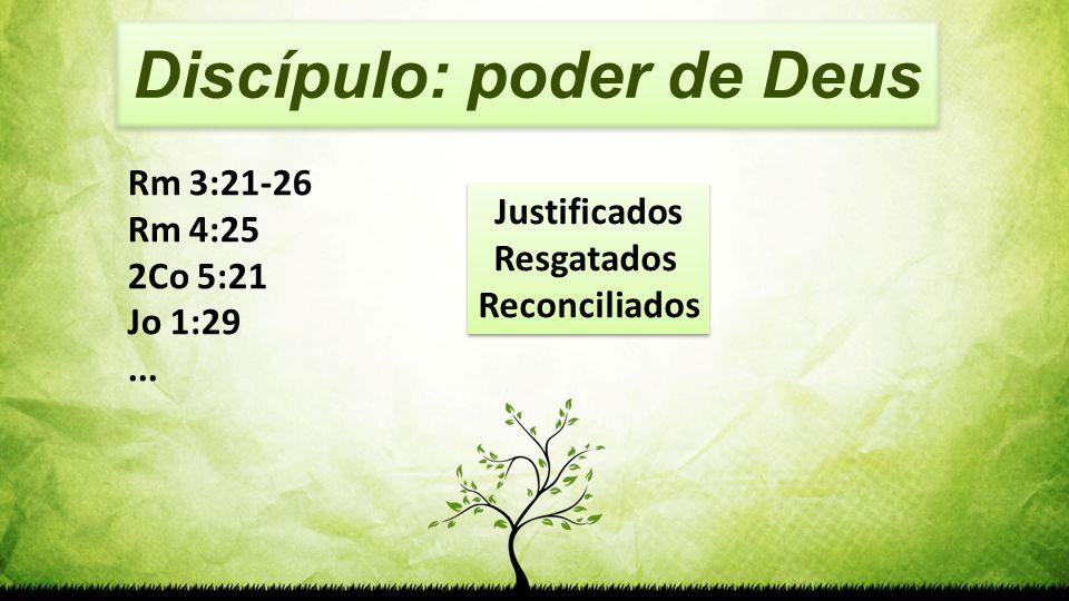 Discípulo: poder de Deus
