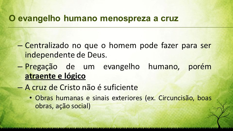 O evangelho humano menospreza a cruz